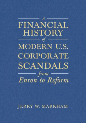 A Financial History of Modern U.S. Corporate Scandals: From Enron to Reform (Hardback) book cover