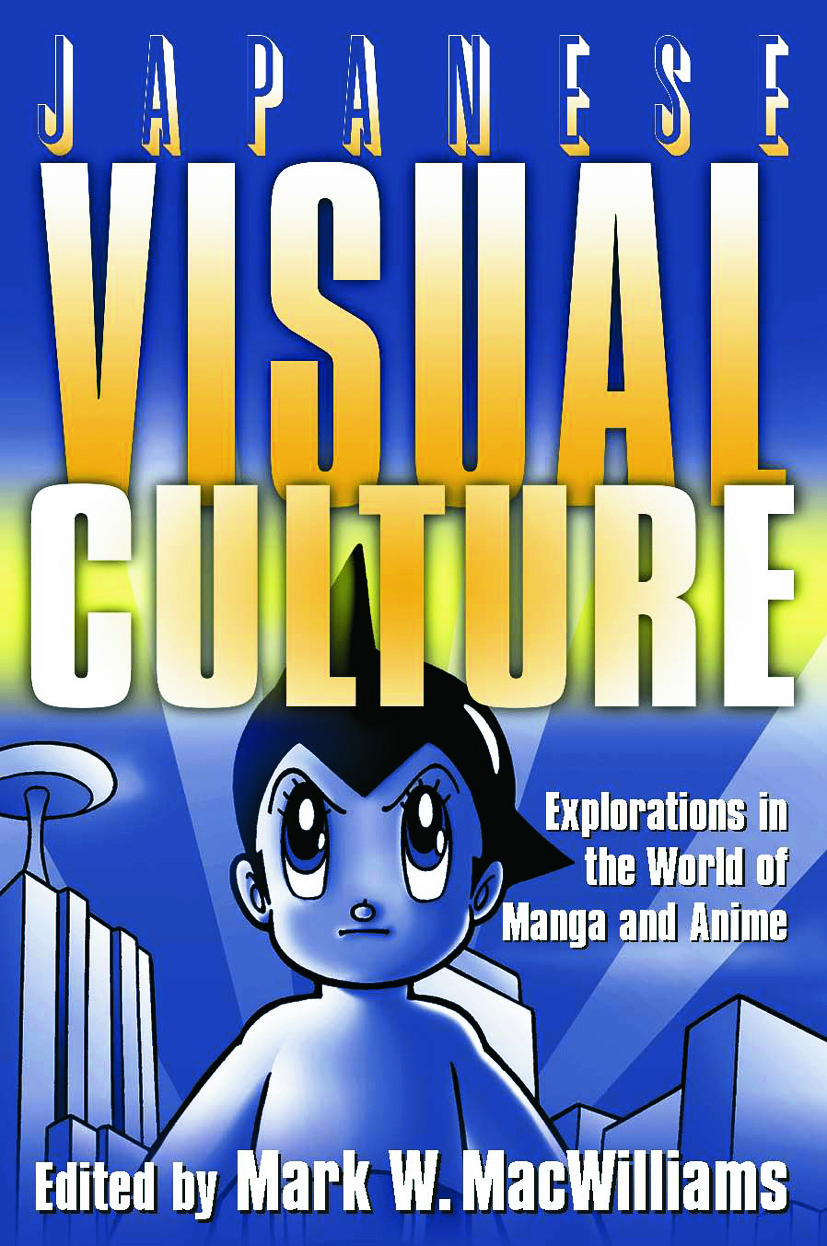 Japanese Visual Culture: Explorations in the World of Manga and Anime, 1st Edition (Hardback) book cover