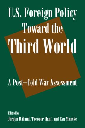 U.S. Foreign Policy Toward the Third World: A Post-cold War Assessment: A Post-cold War Assessment, 1st Edition (Paperback) book cover