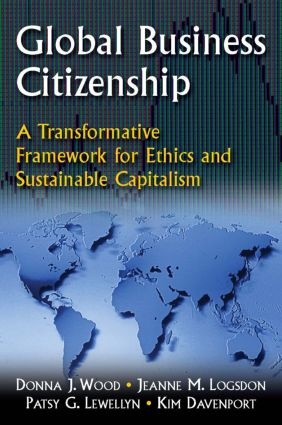 Global Business Citizenship: A Transformative Framework for Ethics and Sustainable Capitalism: A Transformative Framework for Ethics and Sustainable Capitalism, 1st Edition (Paperback) book cover
