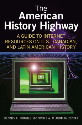 The American History Highway: A Guide to Internet Resources on U.S., Canadian, and Latin American History: A Guide to Internet Resources on U.S., Canadian, and Latin American History, 1st Edition (Paperback) book cover