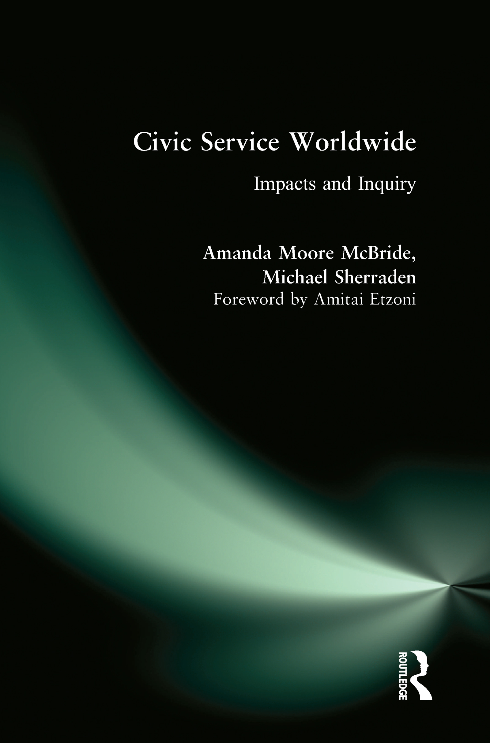 Civic Service Worldwide: Impacts and Inquiry: Impacts and Inquiry, 1st Edition (Hardback) book cover