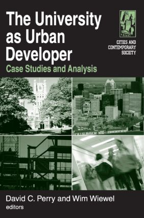 The University as Urban Developer: Case Studies and Analysis