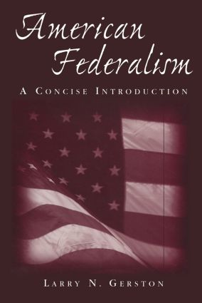 American Federalism: A Concise Introduction: A Concise Introduction, 1st Edition (Paperback) book cover