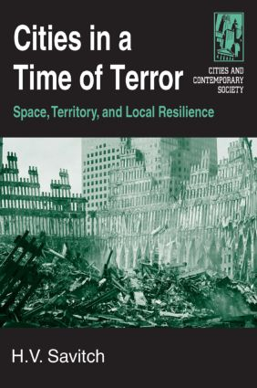 Cities in a Time of Terror: Space, Territory, and Local Resilience: Space, Territory, and Local Resilience book cover