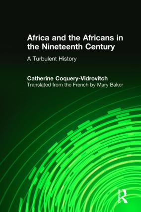 Africa and the Africans in the Nineteenth Century: A Turbulent History: A Turbulent History, 1st Edition (Hardback) book cover