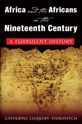 Africa and the Africans in the Nineteenth Century: A Turbulent History: A Turbulent History, 1st Edition (Paperback) book cover
