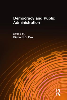 Democracy and Public Administration: 1st Edition (Paperback) book cover