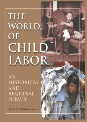 The World of Child Labor: An Historical and Regional Survey, 1st Edition (Hardback) book cover