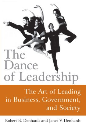 The Dance of Leadership: The Art of Leading in Business, Government, and Society: The Art of Leading in Business, Government, and Society, 1st Edition (Paperback) book cover