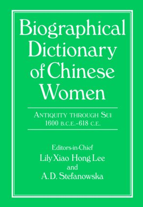 Biographical Dictionary of Chinese Women: Antiquity Through Sui, 1600 B.C.E. - 618 C.E: 1st Edition (Hardback) book cover