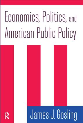 Economics, Politics, and American Public Policy: 1st Edition (Paperback) book cover