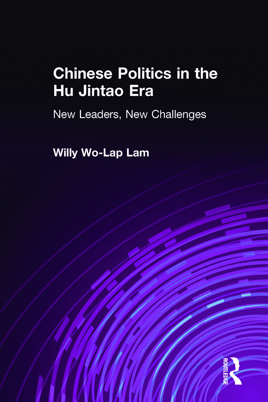 Chinese Politics in the Hu Jintao Era: New Leaders, New Challenges