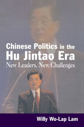 Chinese Politics in the Hu Jintao Era: New Leaders, New Challenges: New Leaders, New Challenges, 1st Edition (Paperback) book cover