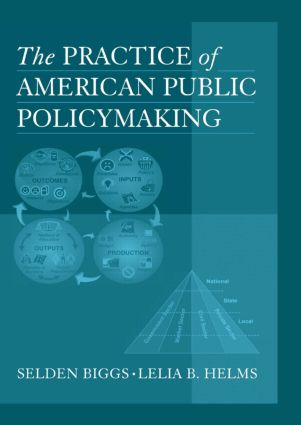 The Practice of American Public Policymaking: 1st Edition (Hardback) book cover