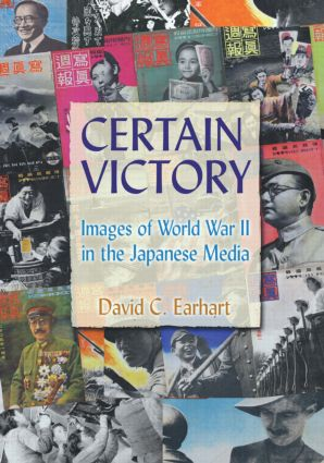 Certain Victory: Images of World War II in the Japanese Media: Images of World War II in the Japanese Media, 1st Edition (Paperback) book cover