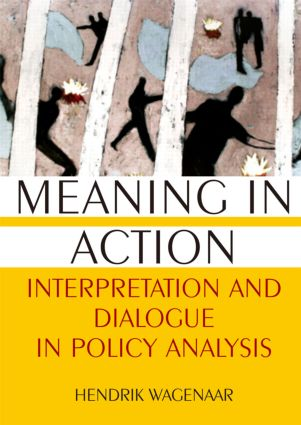 Meaning in Action: Interpretation and Dialogue in Policy Analysis: Interpretation and Dialogue in Policy Analysis book cover