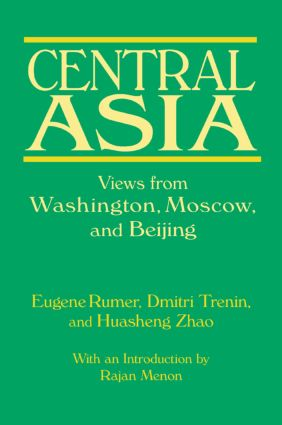Central Asia: Views from Washington, Moscow, and Beijing: Views from Washington, Moscow, and Beijing, 1st Edition (Paperback) book cover