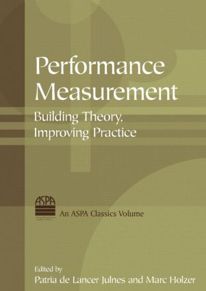 Performance Measurement: Building Theory, Improving Practice: Building Theory, Improving Practice, 1st Edition (Paperback) book cover