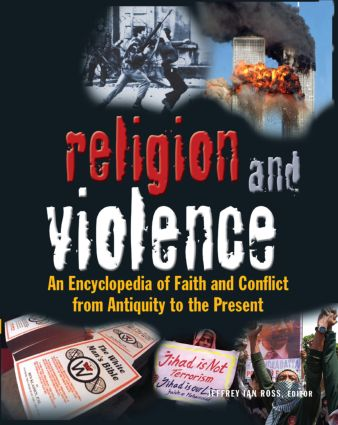 Religion and Violence: An Encyclopedia of Faith and Conflict from Antiquity to the Present book cover