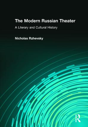 The Modern Russian Theater: A Literary and Cultural History: A Literary and Cultural History book cover