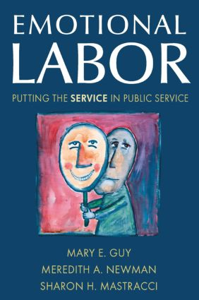 Emotional Labor: Putting the Service in Public Service: Putting the Service in Public Service, 1st Edition (Paperback) book cover