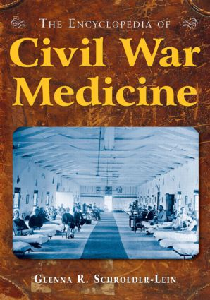 The Encyclopedia of Civil War Medicine: 1st Edition (Paperback) book cover