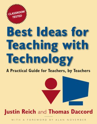 Best Ideas for Teaching with Technology: A Practical Guide for Teachers, by Teachers, 1st Edition (Hardback) book cover