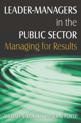 Leader-Managers in the Public Sector: Managing for Results: Managing for Results, 1st Edition (Hardback) book cover
