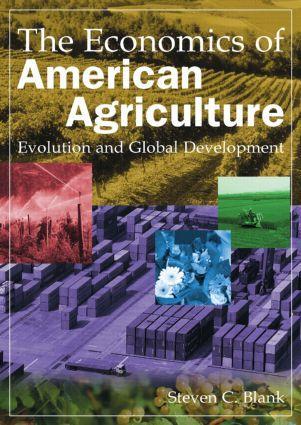The Economics of American Agriculture: Evolution and Global Development: Evolution and Global Development, 1st Edition (Hardback) book cover