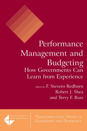 Performance Management and Budgeting: How Governments Can Learn from Experience, 1st Edition (Paperback) book cover