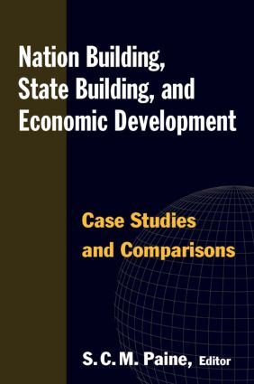Nation Building, State Building, and Economic Development: Case Studies and Comparisons