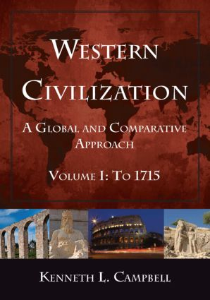 Western Civilization: A Global and Comparative Approach: Volume I: To 1715, 1st Edition (Paperback) book cover