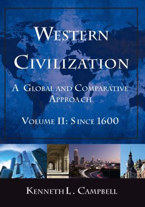 Western Civilization: A Global and Comparative Approach: Volume II: Since 1600, 1st Edition (Paperback) book cover