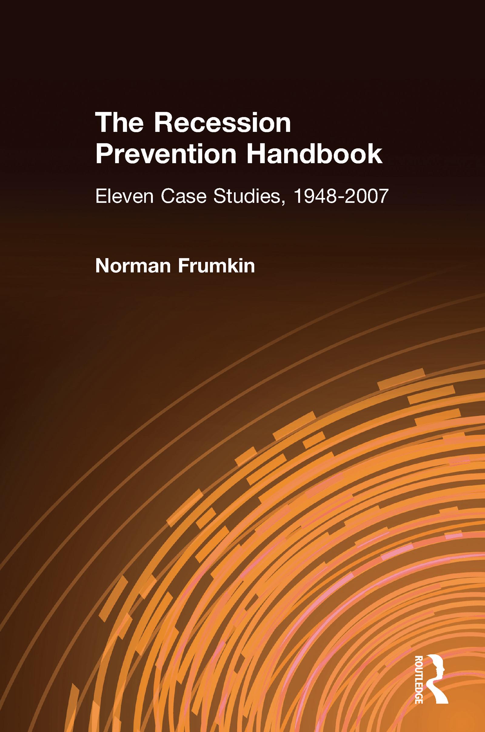 The Recession Prevention Handbook: Eleven Case Studies, 1948-2007: Eleven Case Studies, 1948-2007, 1st Edition (Hardback) book cover