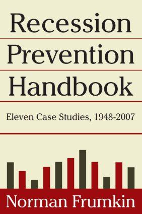 Recession Prevention Handbook: Eleven Case Studies 1948-2007: Eleven Case Studies 1948-2007, 1st Edition (Paperback) book cover