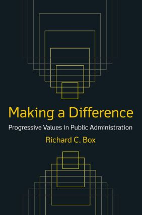 Making a Difference: Progressive Values in Public Administration: Progressive Values in Public Administration, 1st Edition (Hardback) book cover