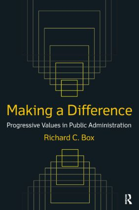 Making a Difference: Progressive Values in Public Administration: Progressive Values in Public Administration, 1st Edition (Paperback) book cover