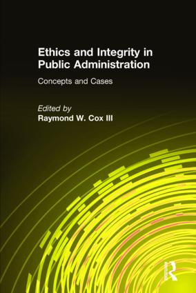 Ethics and Integrity in Public Administration: Concepts and Cases: Concepts and Cases, 1st Edition (Hardback) book cover