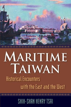 Maritime Taiwan: Historical Encounters with the East and the West: Historical Encounters with the East and the West, 1st Edition (Paperback) book cover