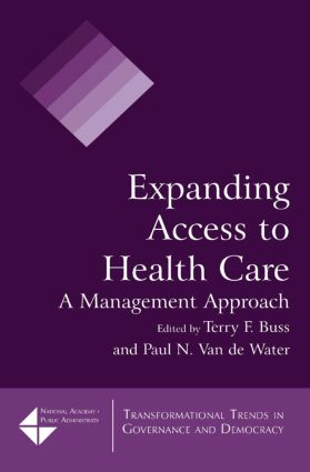 Expanding Access to Health Care: A Management Approach, 1st Edition (Hardback) book cover
