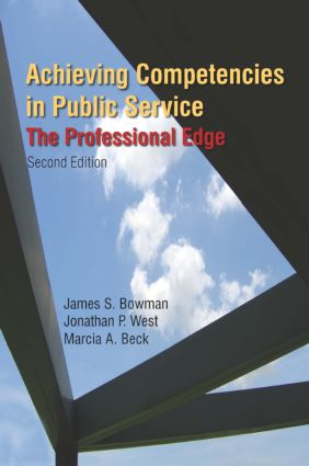Achieving Competencies in Public Service: The Professional Edge: The Professional Edge, 2nd Edition (Paperback) book cover