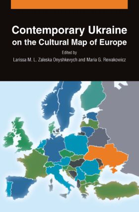 Contemporary Ukraine on the Cultural Map of Europe: 1st Edition (Hardback) book cover