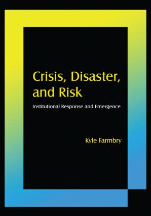 Crisis, Disaster and Risk: Institutional Response and Emergence: Institutional Response and Emergence, 1st Edition (Paperback) book cover