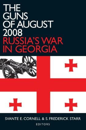 The Guns of August 2008: Russia's War in Georgia, 1st Edition (e-Book) book cover