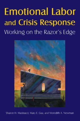 Emotional Labor and Crisis Response: Working on the Razor's Edge