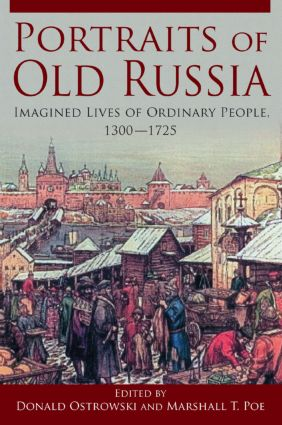 Portraits of Old Russia: Imagined Lives of Ordinary People, 1300-1745, 1st Edition (Paperback) book cover