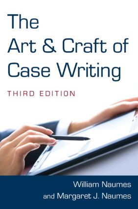 The Art and Craft of Case Writing: 3rd Edition (Paperback) book cover