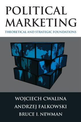 Political Marketing: Theoretical and Strategic Foundations: Theoretical and Strategic Foundations, 1st Edition (Paperback) book cover
