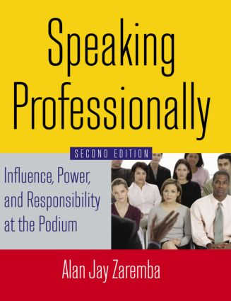 Speaking Professionally: Influence, Power and Responsibility at the Podium, 2nd Edition (Paperback) book cover
